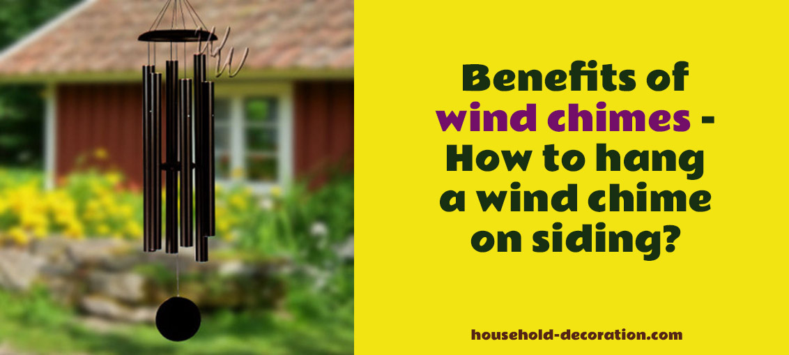 Benefits Of Wind Chimes How To Hang A Wind Chime On